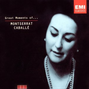 Great Moments of Montserrat Caballe