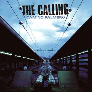 The Calling - Camino Palmero - Lyrics2You