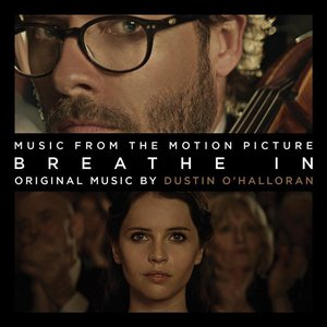 Breathe In (Drake Doremus' Original Motion Picture Soundtrack)