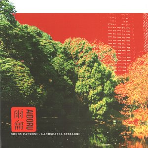 Songs Canzoni – Landscapes Paesaggi