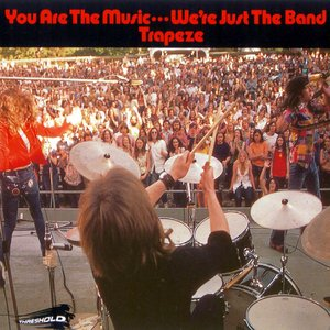 You Are the Music...We're Just the Band