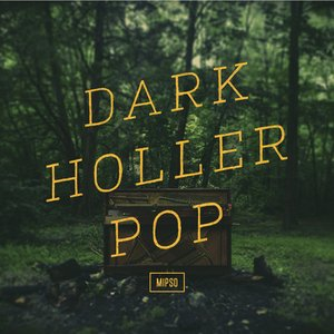 Dark Holler Pop