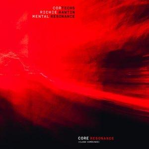 Core Resonance (CLOSE combined)