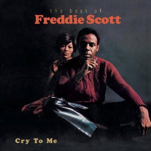 Cry to Me: The Best of Freddie Scott