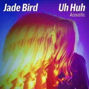 Uh Huh (Acoustic)