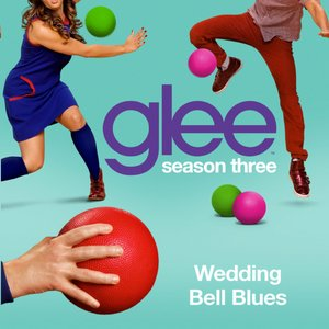 Wedding Bell Blues (Glee Cast Version)