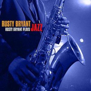 Rusty Bryant Plays Jazz