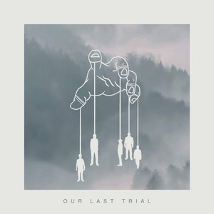 Our Last Trial