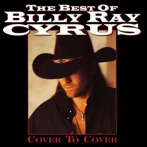 The Best Of Billy Ray Cyrus: Cover To Cover