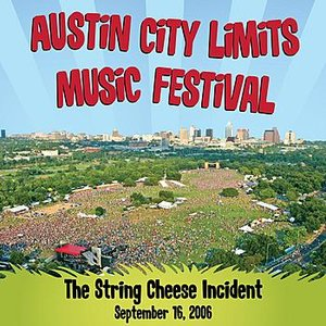 Live at Austin City Limits Music Festival 2006: The String Cheese Incident