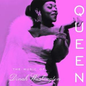 Queen: The Music of Dinah Washington