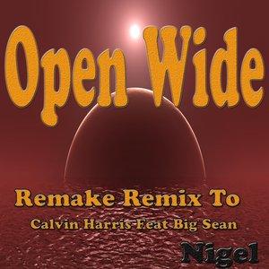 Open Wide: Remake Remix to Calvin Harris feat. Big Sean