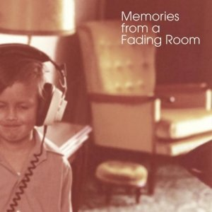 Memories From A Fading Room