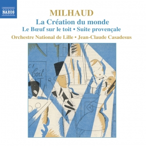 MILHAUD: La Creation du monde / Le Boeuf sur le toit / Suite provencale