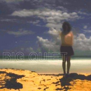 Big Quiet
