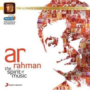 Perfect 10: AR Rahman - The Spirit of Music