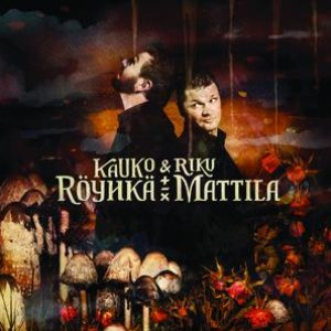 Kauko Röyhkä & Riku Mattila