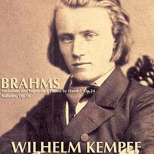 Brahms: Variations and Fugue on a Theme by Handel, Op.24; Ballades, Op.10