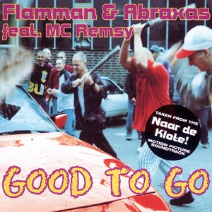 Good to Go (feat. MC Remsy) [Taken from the Naar de Klote Motion Picture Soundtrack]