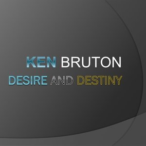 Desire and Destiny - Kenneth Bruton