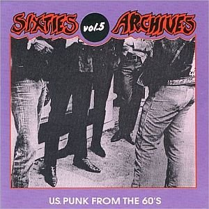 Sixties Archives, Vol. 5: U.S. Punk from the 60's