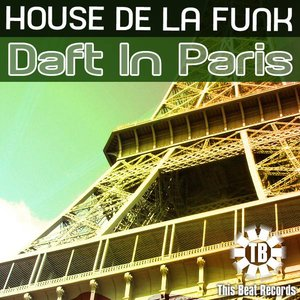 House de la Funk - Daft In Paris