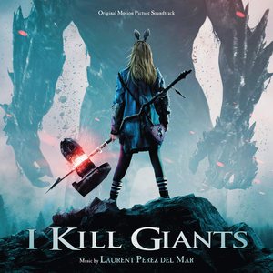 I Kill Giants (Original Motion Picture Soundtrack)