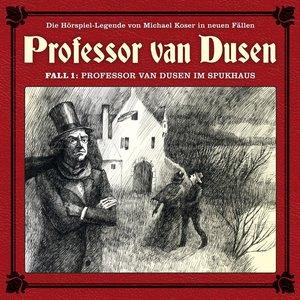 Die neuen Fälle - Fall 01: Professor van Dusen im Spukhaus