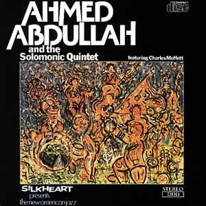 Ahmed Abdullah and the Solomonic Quintet