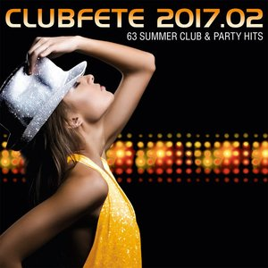 Clubfete 2017.02 (63 Summer Club & Party Hits)