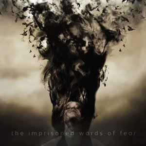 the imprisoned words of Fear