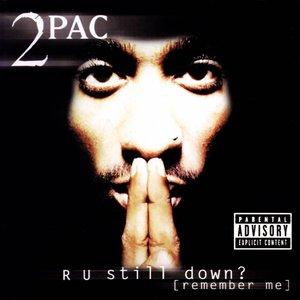 R U Still Down? [Remember Me]