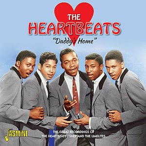 Daddy's Home - The Great Recordings of the Heartbeats / Shep and the Limelites