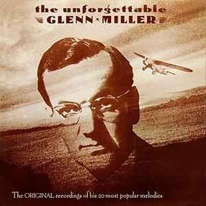 The Unforgettable Glenn Miller