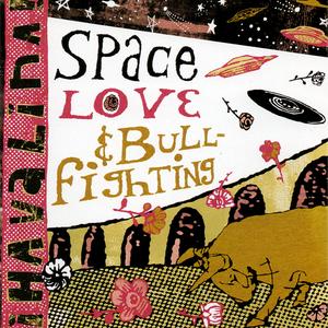 Space Love & Bullfighting