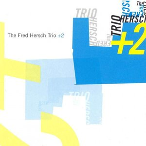 The Fred Hersch Trio +2