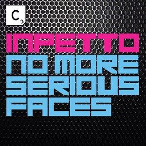 No More Serious Faces