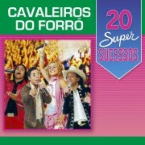 20 Super Sucessos: Cavaleiros do Forró