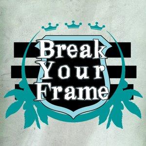 Break Your Frame