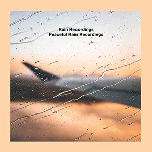 Peaceful Rain Recordings