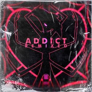 Addict Remixed