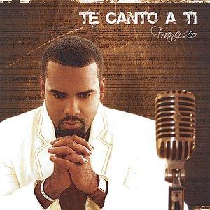 Te Canto A Ti