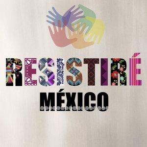 Avatar de RESISTIRÉ MÉXICO