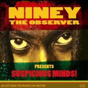 Niney the Observer presents Suspicious Minds