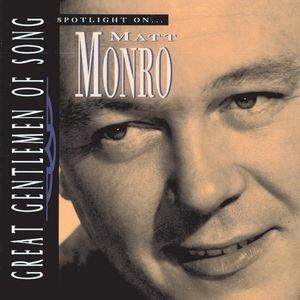 Great Gentlemen Of Song / Spotlight On Matt Monro