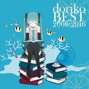 doriko BEST 2008-2016 (feat. Hatsune Miku)