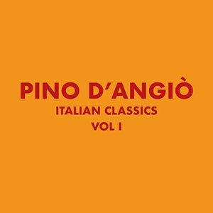 Italian Classics: Pino D'Angiò Collection, Vol. 1