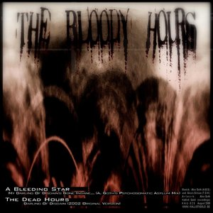 Image for 'The Bloody Hours - My Darling of Disdain's Gone Insane...'