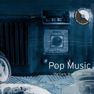 Pop Music: The Early Years 1890-1950