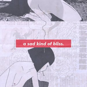 A Sad Kind of Bliss